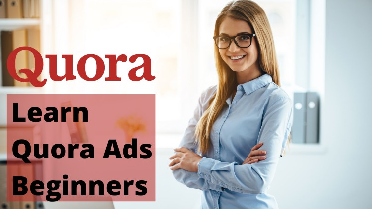 Learn Quora Ads - Beginner Level in 2021 ( Step by Step )
