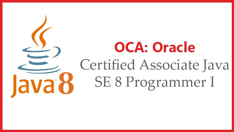 Java SE 8 Programmer I 1Z0-808 OCA Exam -Practice Tests 2021
