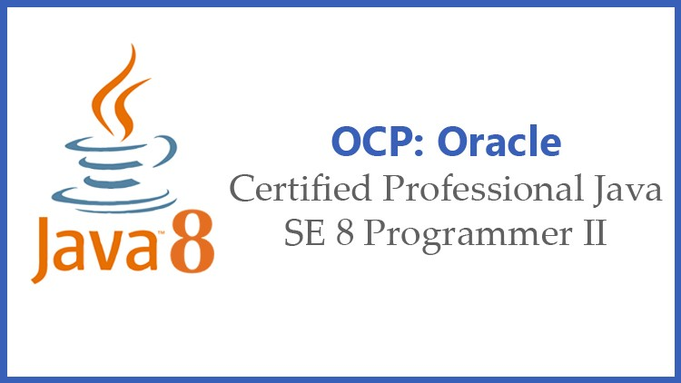 Java SE 8 Programmer II 1Z0-809 OCP Exam Practice Tests 2021