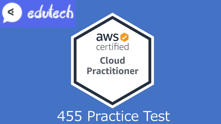 AWS Certified Cloud Practitioner High level Test (455 Q)